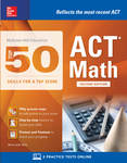 McGraw-Hill Education: Top 50 ACT Math Skills for a Top Score, 2nd Edition