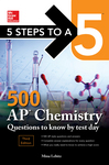 5 Steps to a 5 500 AP Chemistry Questions to Know by Test Day, Third Edition